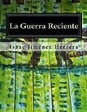 img - for La Guerra Reciente: Conflicto B lico en Chiapas (Volume 1) (Spanish Edition) book / textbook / text book
