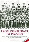From Pontefract to Picardy: The 9th King's Own Yorkshire Light Infantry in the First World War by Derek Clayton front cover