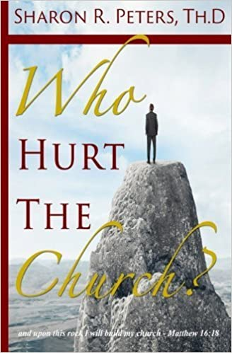 Book Who Hurt The Church? by Sharon R. Peters (2014-12-20)