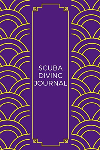 Scuba Diving Journal: Scuba Dive Journal Notebook, Diving Logbook for Logging Dives, For Beginners and Experienced Divers, Gifts for Aquaholics, Men, ... For Certification, Training, Recreation,