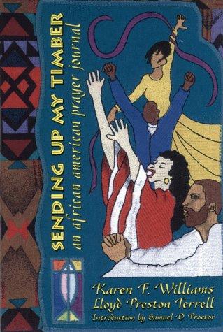 Sending Up My Timber: An African American Prayer Journal