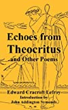 Echoes from Theocritus and Other Poems, Edward Cracroft Lefroy, 1410108597