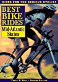 The Best Bike Rides in the Mid-Atlantic States: Delaware, Maryland, New Jersey, New York, Pennsylvania, Virginia, Washington, D.C. and West Virginia (Best Bike Ride Series)