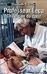 Professeur Leca : Chirurgien du coeur par Drévillon