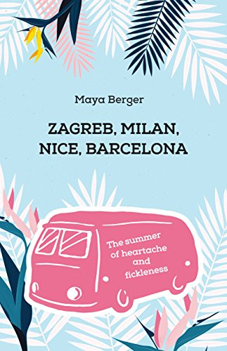 Zagreb, Milan, Nice, Barcelona ( The summer of headache and fickleness ) by Maya Berger