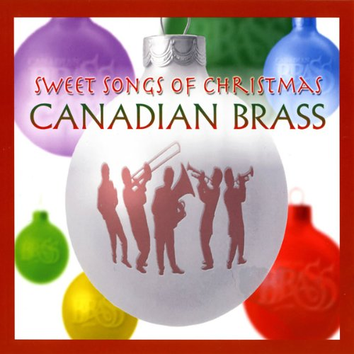 Canadian Brass: Sweet Limited Indefinitely time cheap sale of Songs Christmas