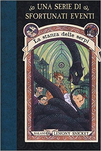 La sinistra segheria: Una serie di sfortunati eventi 4 (Italian Edition)