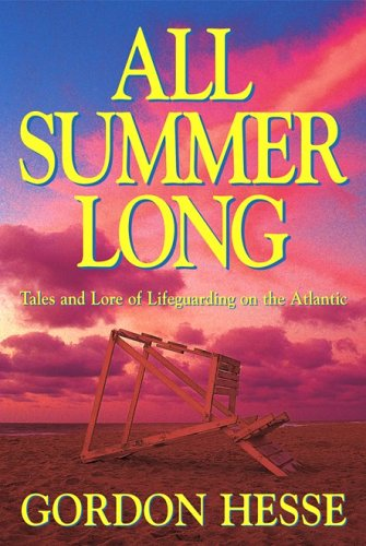 All Summer Long: Tales And Lore Of Lifeguarding On The Atlantic