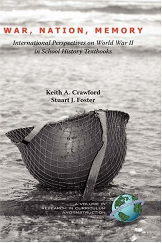 War, Nation, Memory: International Perspectives on World War II in School History Textbooks (Hc) (Research in Curriculum