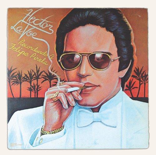 Recordando a Felipe Pirela (The Best Of Hector Lavoe)