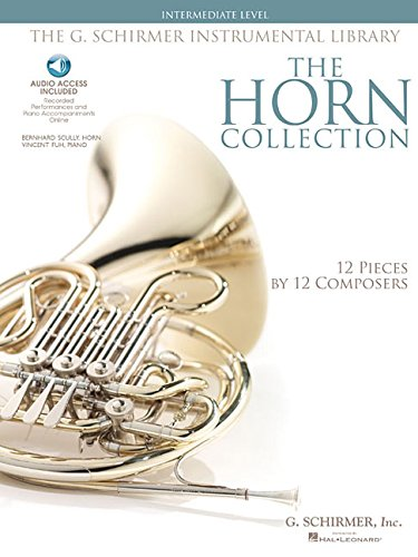 The Horn Collection - Intermediate Level: G. Schirmer Instrumental Library 12 Pieces by 12 (Horn 12 Piece)