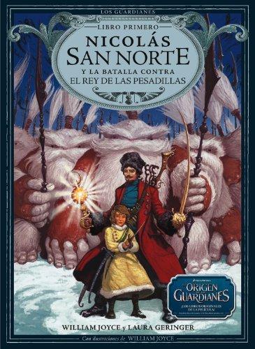 Nicolas San Norte y la batalla contra el Rey de las Pesadillas (Los Guardianes) (Spanish - Mal Del Norte