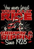 You Never Forget Your First Ride Grippin' & Rippin' Since 1928: Keepsake Journal Notebook For Best Wishes, Messages & Doodling