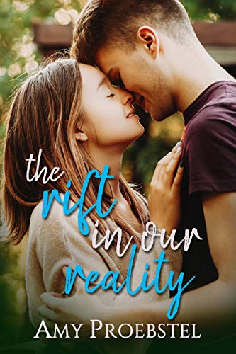 The Rift In Our Reality by Amy Proebstel