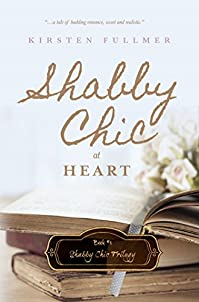 Shabby Chic At Heart by Kirsten Fullmer ebook deal