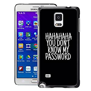 A-type Arte & diseño plástico duro Fundas Cover Cubre Hard Case Cover para Samsung Galaxy Note 4 (Haha Password Black Text Unlocked)