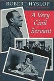 img - for A VERY CIVIL SERVANT: An Australian Memoir book / textbook / text book