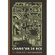 Chang'an 26 BCE: An Augustan Age in China