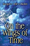 On the Wings of Time, Margaret Ottley-Okubo, 1604743948