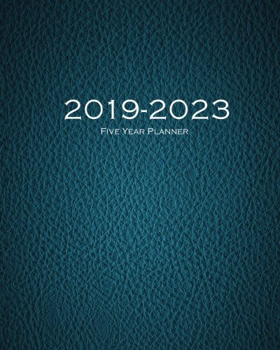 2019-2023 Blue Five Year Planner: 60 Months Planner and Calendar,Monthly Calendar Planner, Agenda Planner and Schedule Organizer, Journal Planner and ... years (5 year calendar/5 year diary/8 x 10)