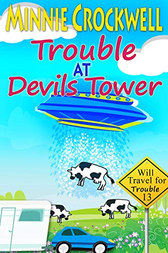 Trouble at Devils Tower (Will Travel for Trouble Book 13) by [Crockwell, Minnie]