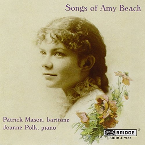 Price comparison product image Songs of Amy Beach; Patrick Mason, baritone; Joanne Polk, piano