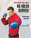 Image de Brazilian Jiu-Jitsu No Holds Barred! Fighting Techniques (Brazilian Jiu-Jitsu series)