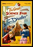 The Great Science Fair Disaster, Martyn N. Godfrey, 0590440810