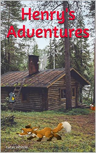 Henry's Adventures (Meet friends Book 1) por Lucas Whittle