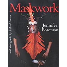 Maskwork: The Background, Making and Use of Masks