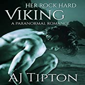 Her Rock Hard Viking: A Paranormal Romance: Her Elemental Viking, Book 4 | AJ Tipton