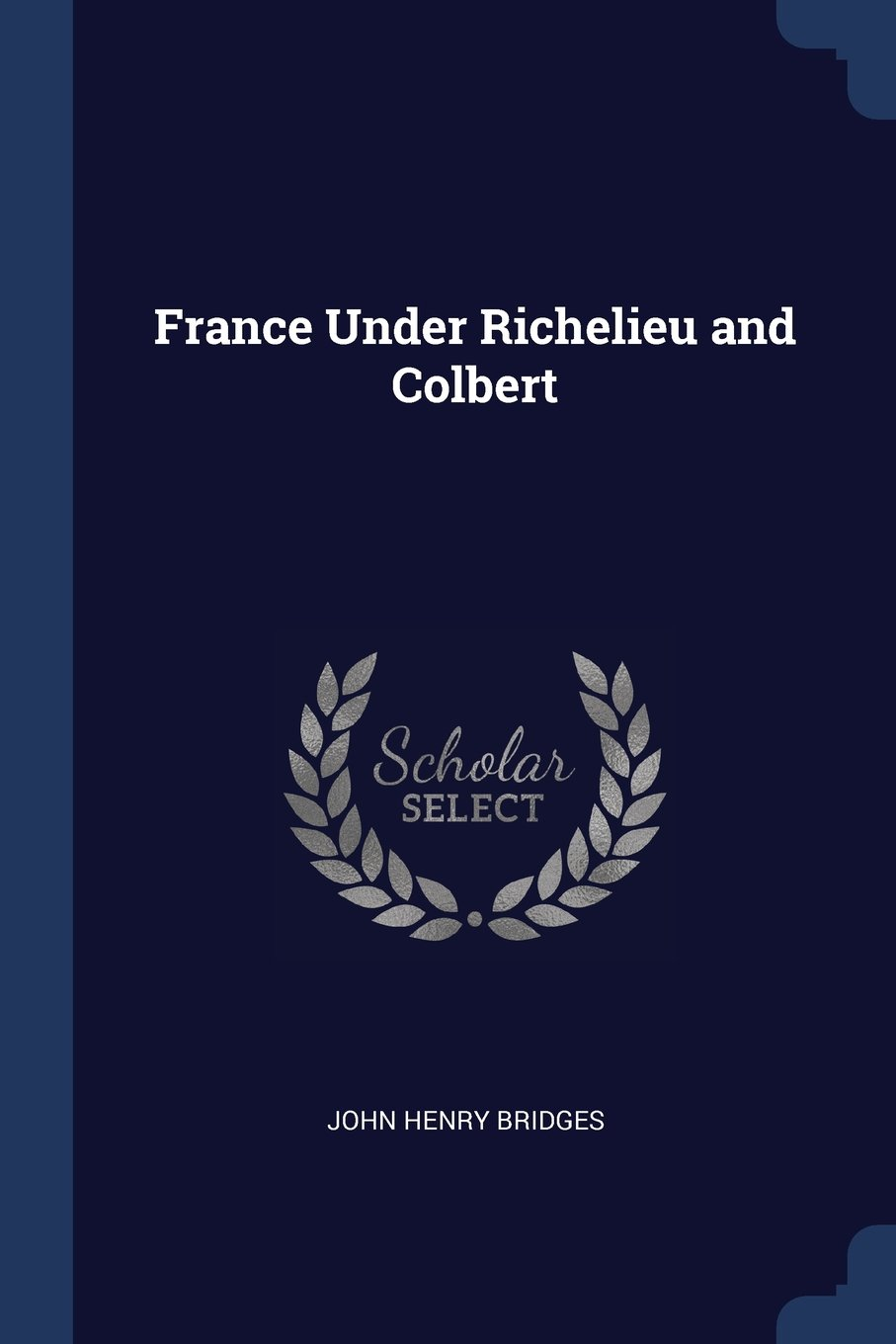 Download France Under Richelieu and Colbert pdf epub