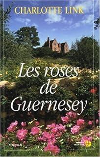 Les roses de Guernesey : [1] : Le fardeau du passé. [2] : La brume se lève, Link, Charlotte