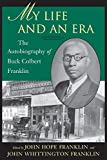 img - for My Life and An Era: The Autobiography of Buck Colbert Franklin book / textbook / text book
