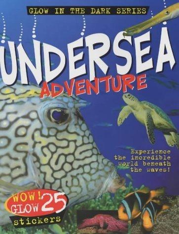 Undersea Adventure (Glow in the Dark Series) PDF