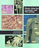 Photo Atlas for Anatomy and Physiology 1st Edition