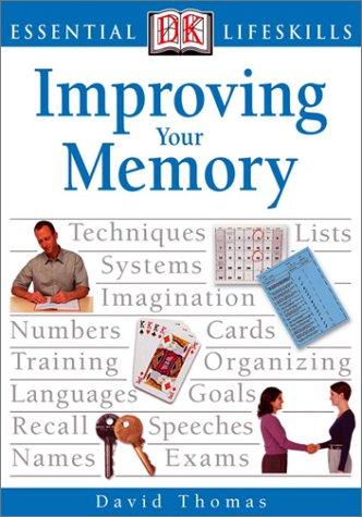 Improving Your Memory (Essential Lifeskills)
