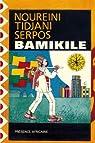 Bamikilé: Roman par Tidjani-Serpos