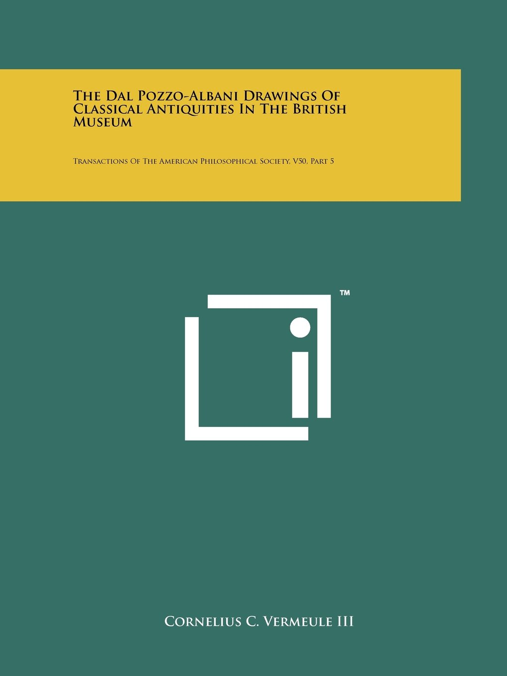 Download The Dal Pozzo-Albani Drawings Of Classical Antiquities In The British Museum: Transactions Of The American Philosophical Society, V50, Part 5 pdf epub