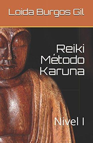 Reiki Método Karuna: Nivel I (Spanish Edition)