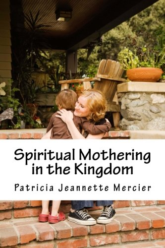 Spiritual Mothering in the Kingdom