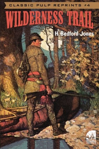 Download Classic Pulp Reprints #4: Wilderness Trail PDF