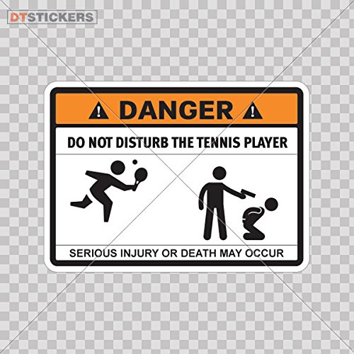 Decal Humor Vinyl Warning Danger Do Not Disturb The Tennis Player Ca Car window jet ski (14 X 10,0 In. ) Fully Waterproof Printed vinyl sticker ()