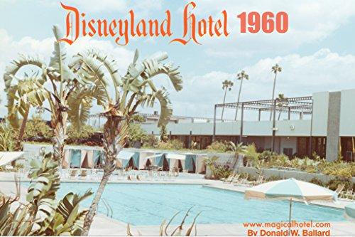 Disneyland Hotel 1960 - Anaheim Hours Disneyland