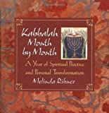 Kabbalah Month by Month: A Year of Spiritual Practice and Personal Transformation