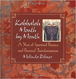 Kabbalah Month by Month: A Year of Spiritual Practice and Personal Transformation (Religion)