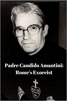Book Padre Candido Amantini, CP: Rome's Exorcist