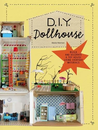 (DIY Dollhouse: Build and Decorate a Toy House Using Everyday Materials)