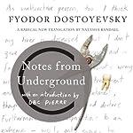 Notes from Underground | Fyodor Dostoyevsky,Natasha Randall - translator