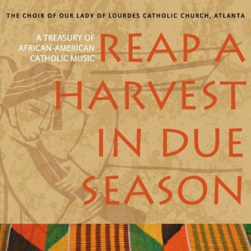 Reap a Harvest in Due Season